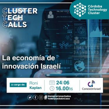 """24/06 [INVITACIÓN] [Cluster Tech Calls]:""""La economía de innovación Israelí"""""""