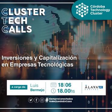 """18/06 [INVITACIÓN]: [Cluster Tech Calls]: """"Inversiones y Capitalización en Empresas Tecnológicas"""""""