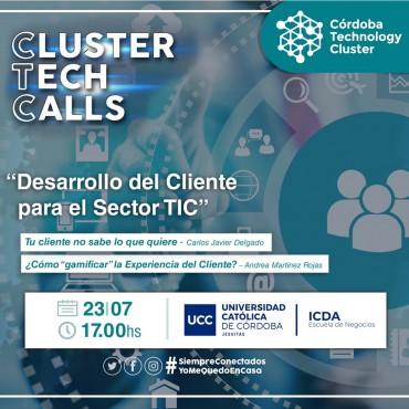 """23/07 [INVITACIÓN][Cluster Tech Calls]: """"Desarrollo del Cliente para el Sector TIC"""""""