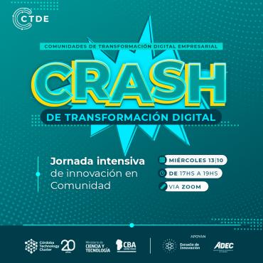 Inscripciones Abiertas! CRASH DE TRANSFORMACIÓN DIGITAL: Jornada intensiva de innovación en Comunidad.