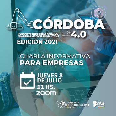 08/07 [INVITACIÓN] Charla Informativa para Empresas/ CÓRDOBA 4.0 - Edición 2021