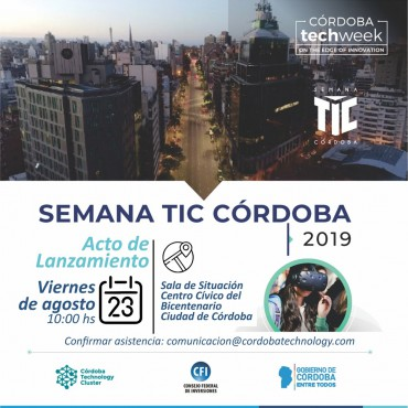 23/08 [INVITACIÓN]: Acto Lanzamiento de la Semana TIC 2019 - #CórdobaTechWeek -