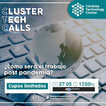 27/05 [INVITACIÓN]: [Cluster Tech Calls]: ¿Cómo será el trabajo post pandemia?